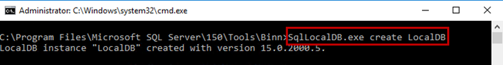 The output of the command C:\Program Files\Microsoft SQL Server\150\Tools\Binn>SqlLocalDB.exe create LocalDB
